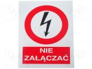 Safety sign; prohibitory; W: 74mm; H: 105mm; FS